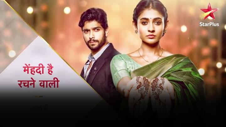 Star Plus to launch New Show titled as 'Mehendi Hai Rachne wali'