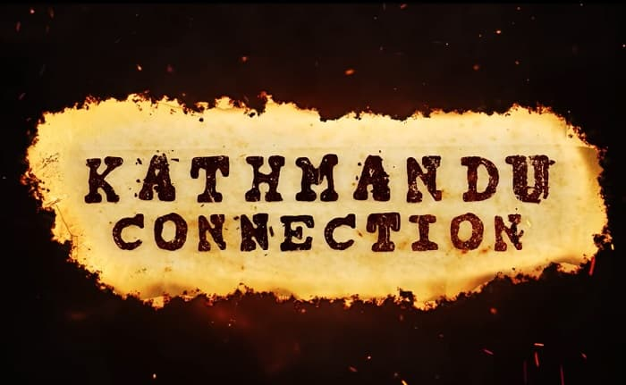 Kathmandu Connection Release Date, Review, Where to Watch Online?