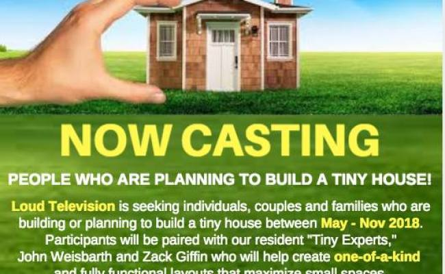 Casting Call For Tiny House Nation Auditions Free