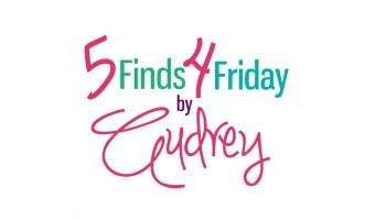 22d0bec8aa7 5 Finds 4 Friday: 06/01/2018 - AudreyCan.com