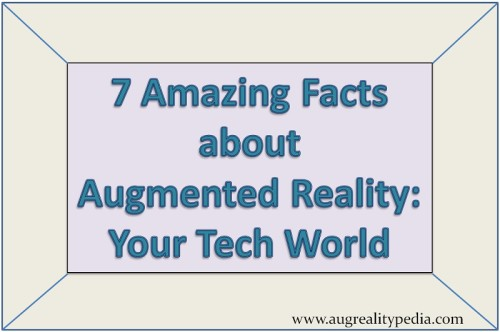 Augmented reality-7-amazing-facts