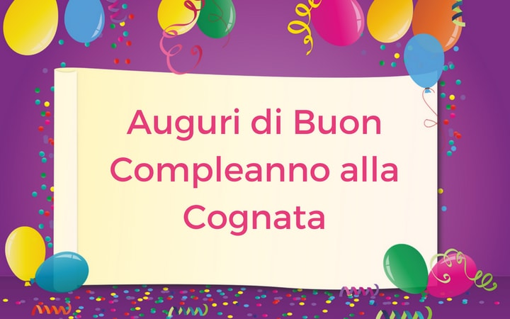 Auguri Di Buon Compleanno Alla Cognata Auguri Di Buon