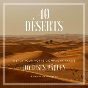 40 déserts - Pâques