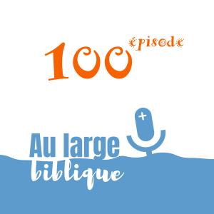 Épisode 100 (podcast) : la centième ça se fête !