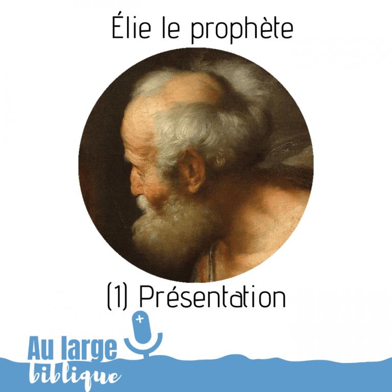 Read more about the article Élie le prophète (podcast) Présentation