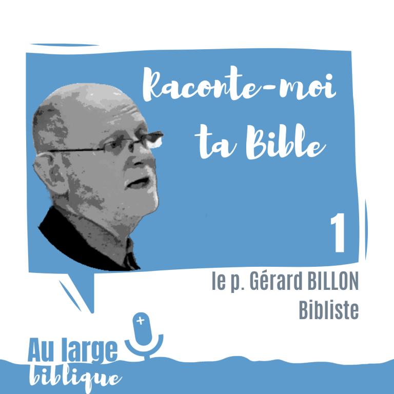 Read more about the article Raconte-moi ta Bible (podcast) p. Gérard Billon