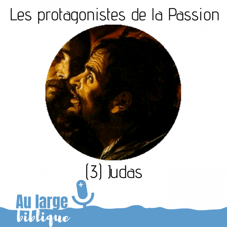 Les protagonistes de la Passion (podcast) Judas