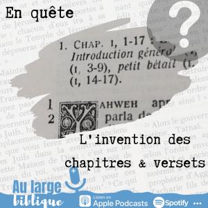 Read more about the article Enquête (podcast) L'invention des chapitres et versets