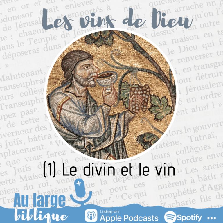 Les vins de Dieu (1) Le divin et le vin