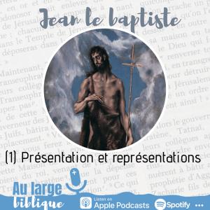 Jean le baptiste (podcast) Présentation et représentations
