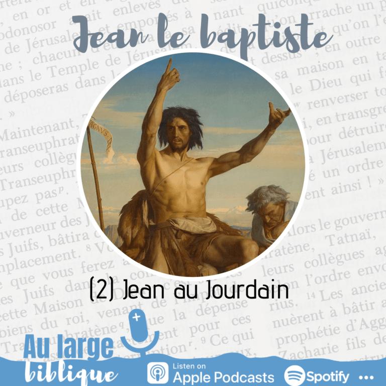 Jean le baptiste (2) Jean au Jourdain