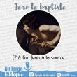 Jean le baptiste (7) Jean à la source
