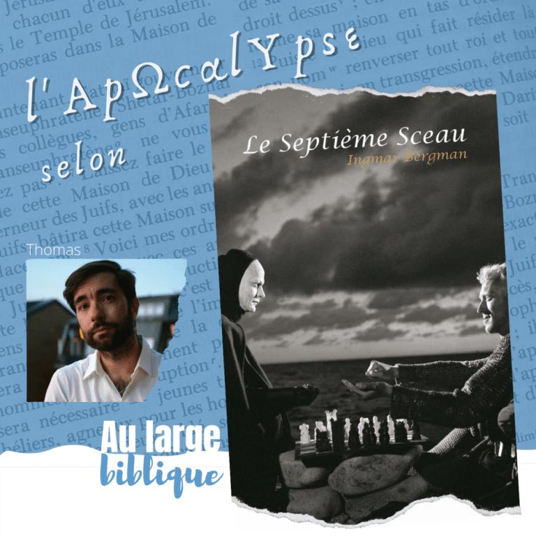 Read more about the article Le Septième Sceau d'I.Bergman (Thomas)