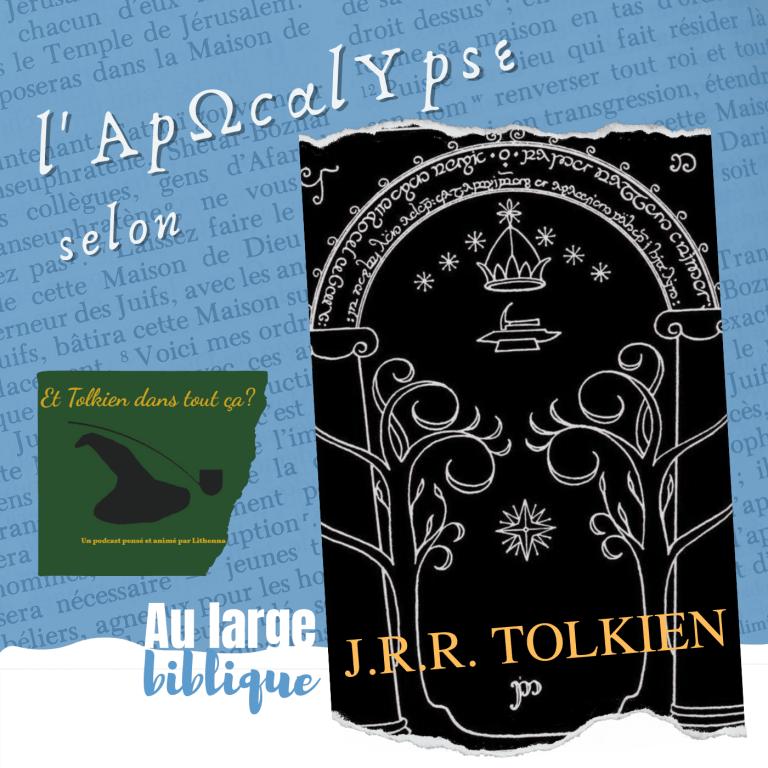 Read more about the article Tolkien et l'Apocalypse (Pauline / Et Tolkien dans tout ça)