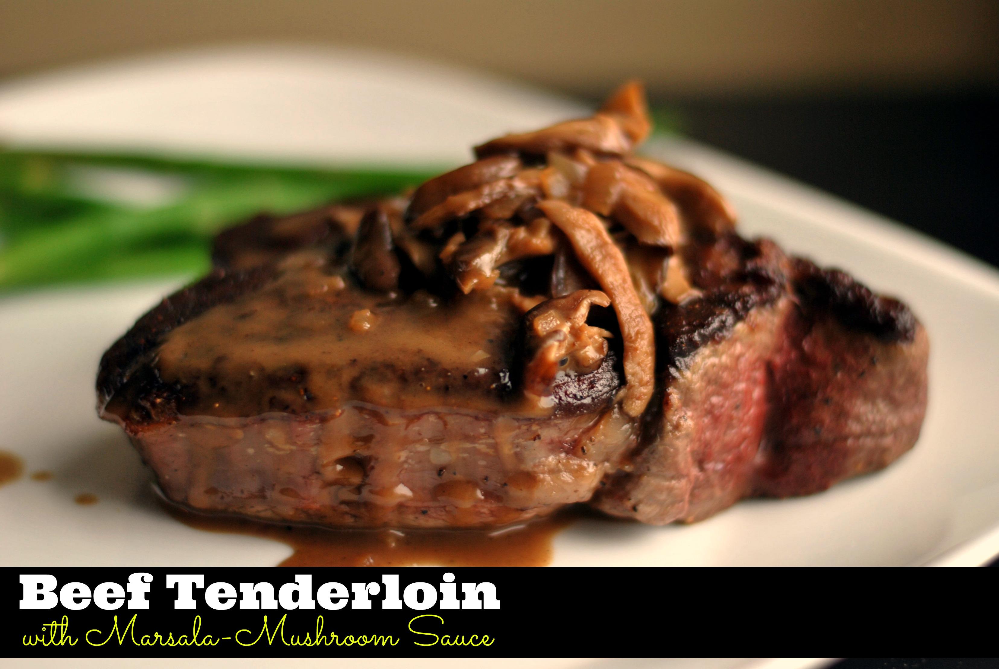 Beef Tenderloin With Marsala Mushroom Sauce Aunt Bee S Recipes