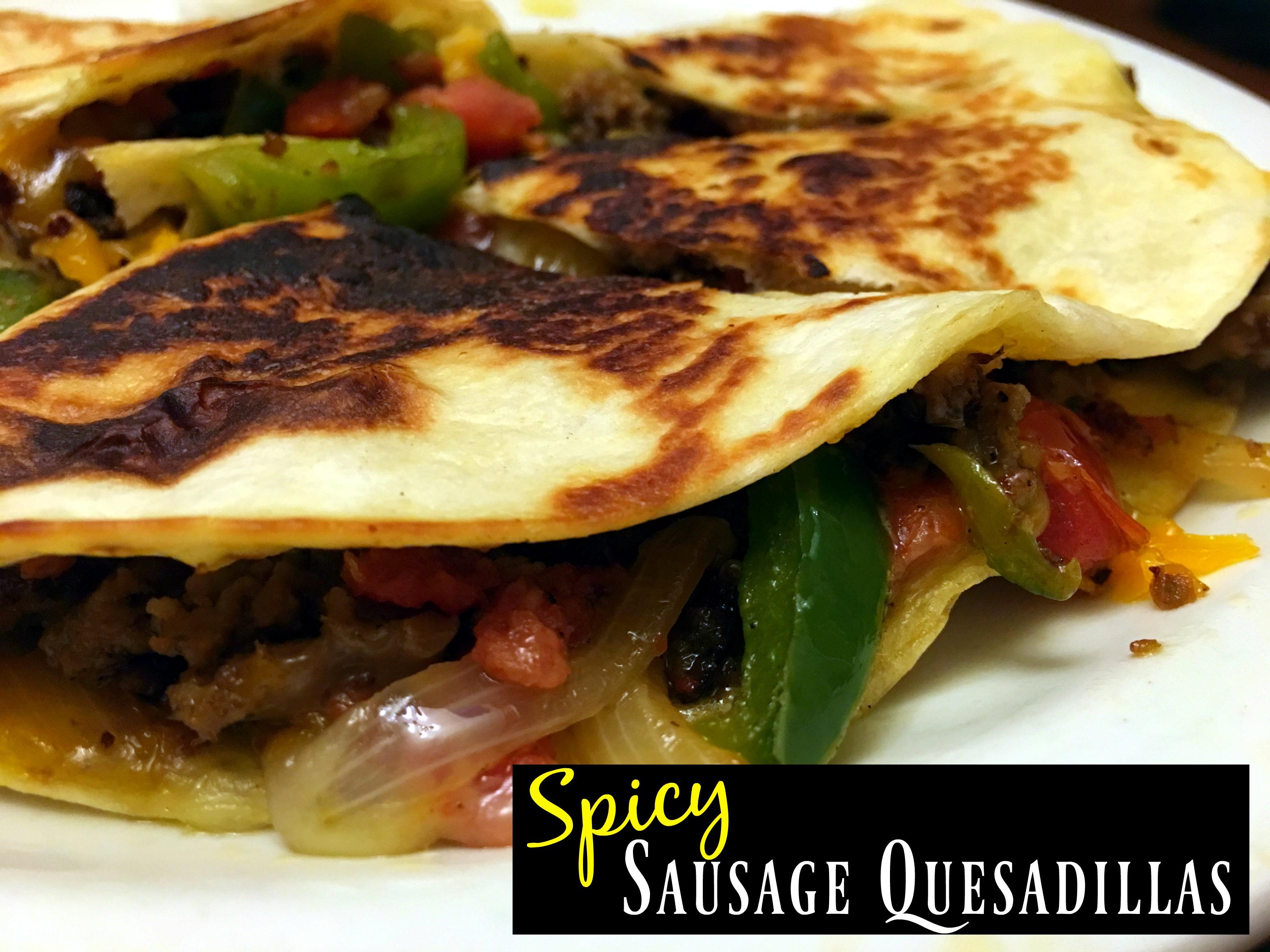 Spicy Sausage Quesadillas