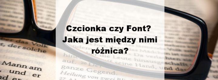 Czcionka czy Font? Jaka jest między nimi różnica?