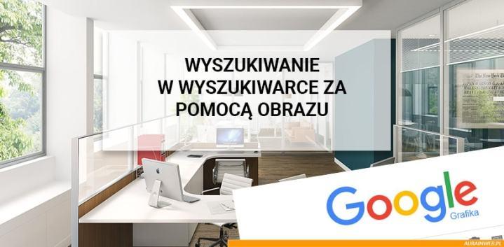 Wyszukiwanie za pomocą obrazu w wyszukiwarce Google