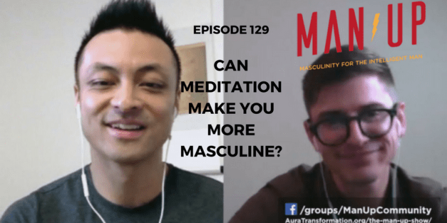 "129 with Stefan Ravalli: ""Can Meditation Make You More Masculine?"""