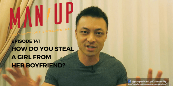 How Do You Steal A Girl From Her Boyfriend?
