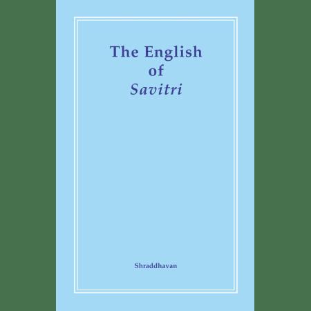The English of Savitri by Shraddhavan