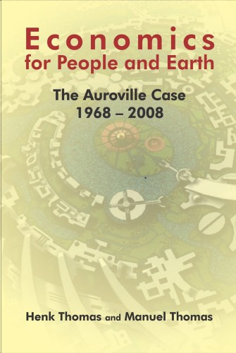 Economics for People and Earth: The Auroville Case 1968-2008