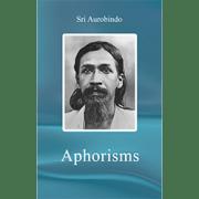 Sri Aurobindo Aphorisms
