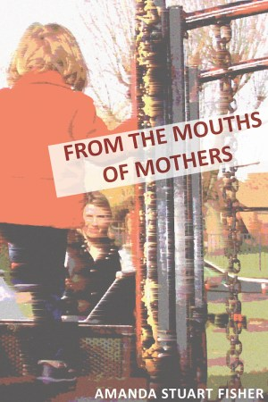 Mouths of Mothers