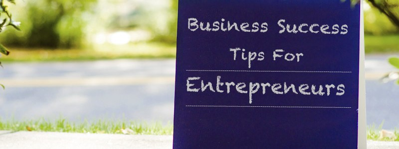 Business Success Tips For Entrepreneurs