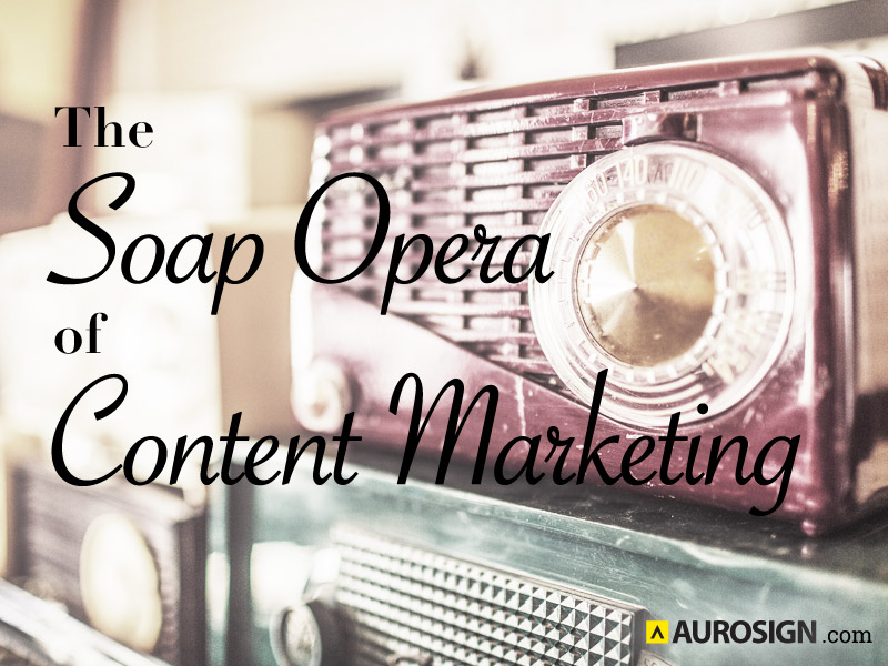 The Soap Opera of Content Marketing