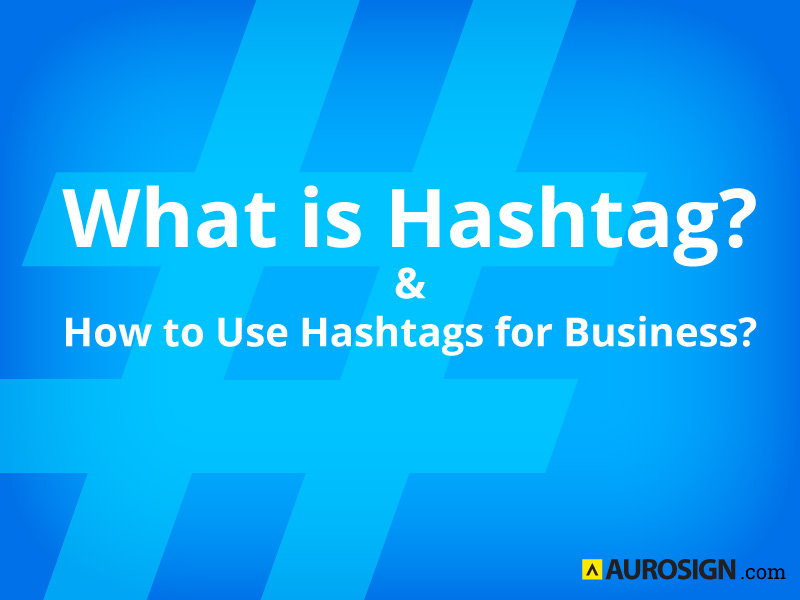 What is Hashtag and How To Use Hashtags for Business