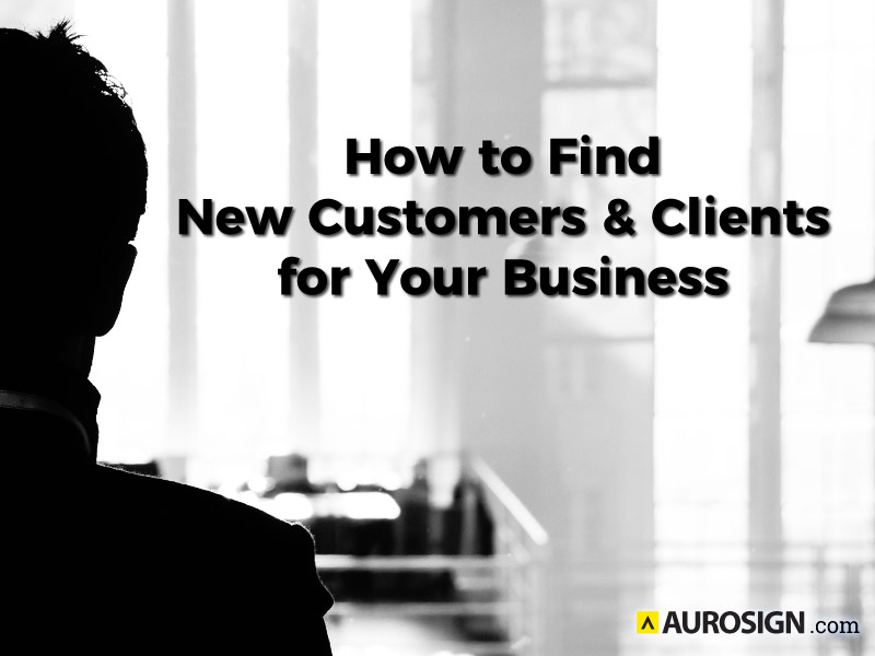 How to Find New Customers and Clients for Your Business