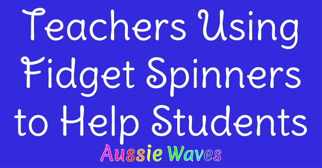 Teachers Using Fidget Spinners to Help Students