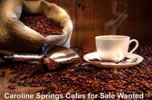 Caroline Springs Cafes for Sale Wanted