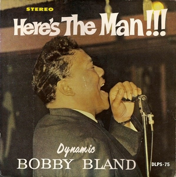 "The Man Bobby ""Blue"" Bland 1930 2013 Made Me One Too"