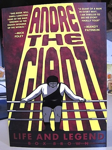 Boxing the Giant Andre the Giant Life and Legend Box Brown debuts the graphic biography at