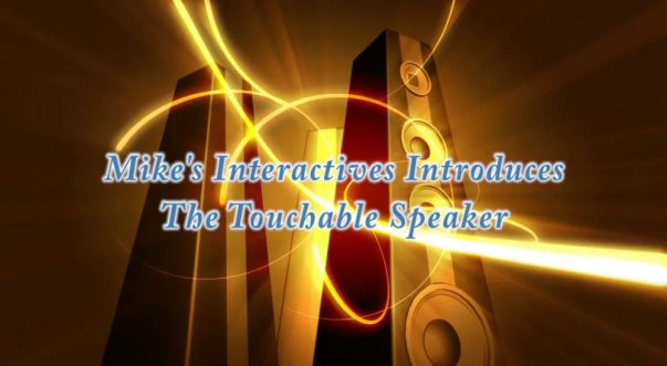 The Touchable Speaker