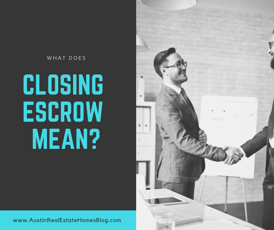 what does closing escrow mean