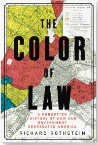 'The Color of Law: A Forgotten History of How Our Government Segregated America,' by Richard Rothstein (2017)