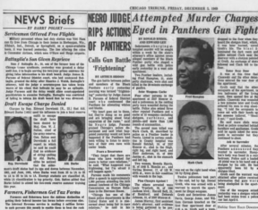 "The Chicago Tribune and Chicago Sun-Times both described the raid as a ""gun battle"" or ""gun fight,"" even though the Panthers never fired a shot at the cops. 