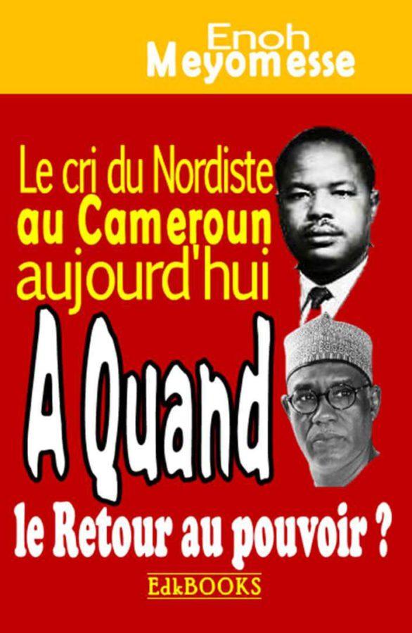 Le cri du Nordiste au Cameroun aujourd'hui