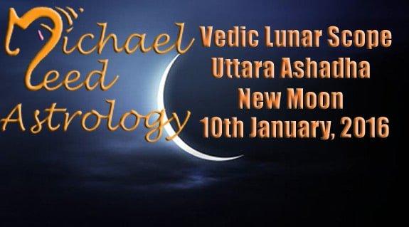 Vedic Lunar Scope Video – Uttara Ashadha New Moon 10th January, 2016