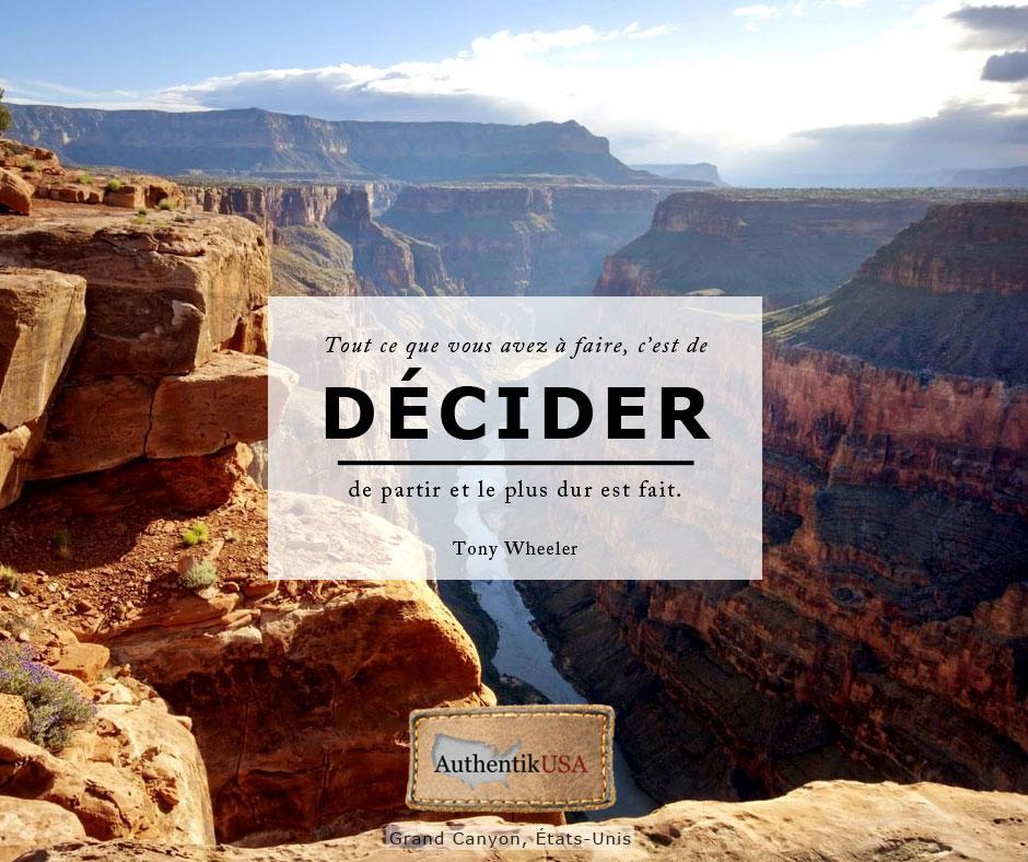 Tout ce que vous avez à faire, c'est de décider de partir et le plus dur est fait