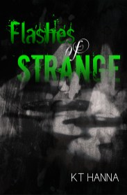 FLASHES OF STRANGE - KT Hanna