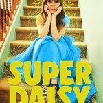 Super Daisy is Back & Even Super-er