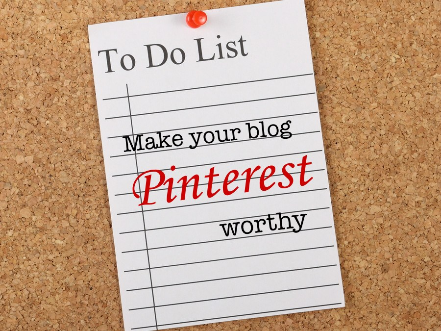Is Your Blog Pinterest Worthy?