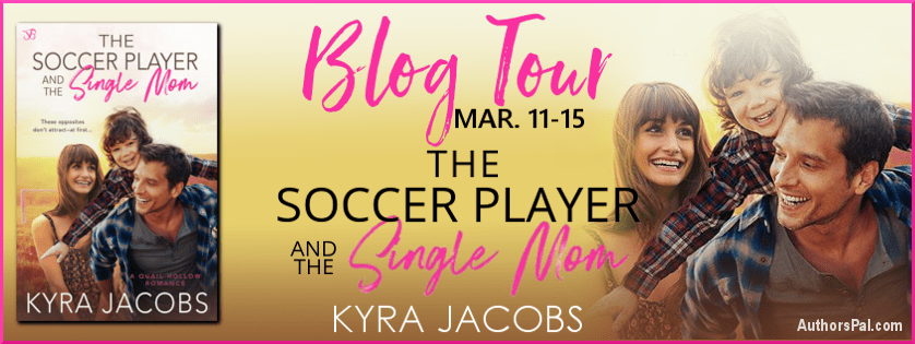 Blog tour: March 11–15 — The Soccer Player and the Single Mom by Kyra Jacobs