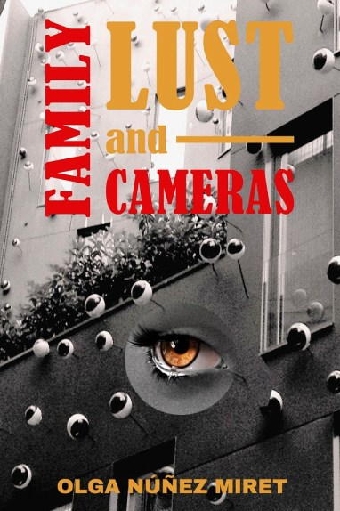 Family, Lust and Cameras