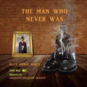 Cover of the audiobook for The Man Who Never Was, narrated by Chiquito Joaquin Crasto