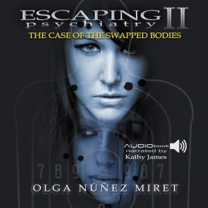 Escaping Psychiatry 2. The Case of the Swapped Bodies. Narrated by Kathy James